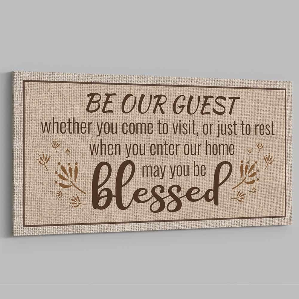 Be Our Guest Sign, May You Be Blessed Canvas