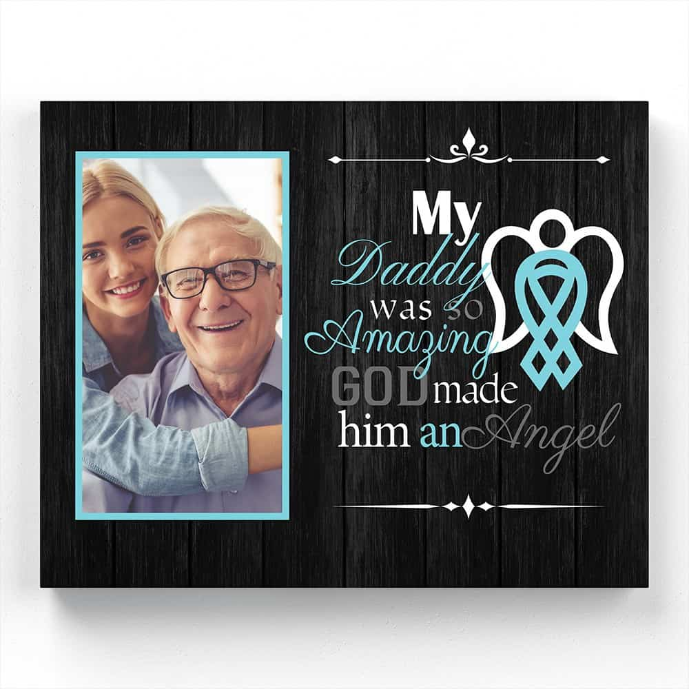 My Daddy Was So Amazing Custom Photo Canvas