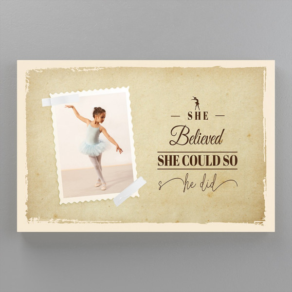 She Believed She Could So She Did Custom Photo Ballet Canvas (Old Paper)