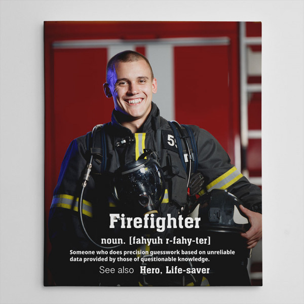 Firefighter Funny Definition Photo Canvas