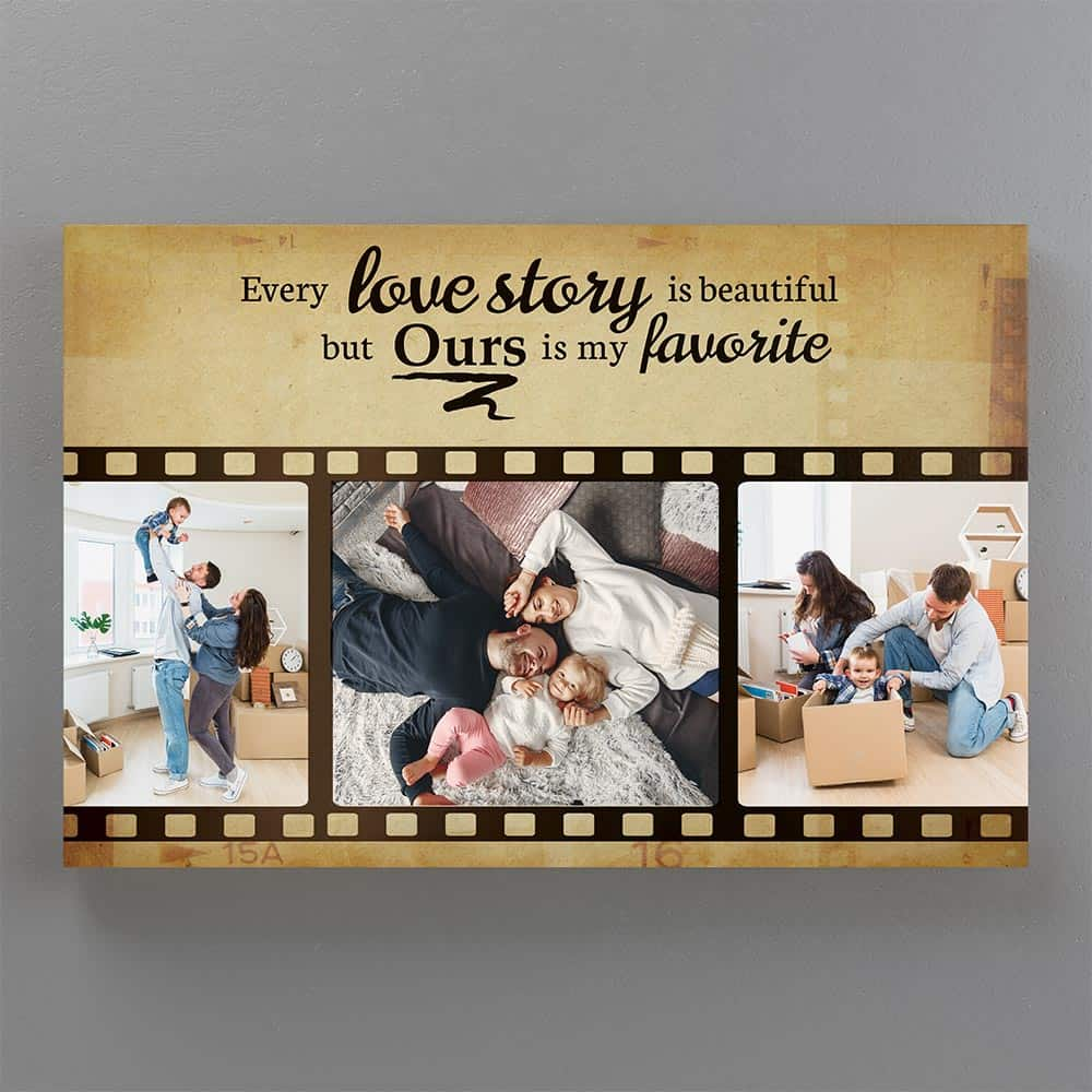 Every Love Story Is Beautiful But Ours Is My Favorite Custom Photo Canvas
