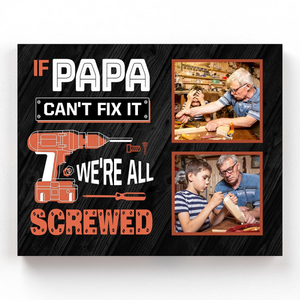 If Papa Can't Fix It Custom Photo Canvas Father's Day photo Gift