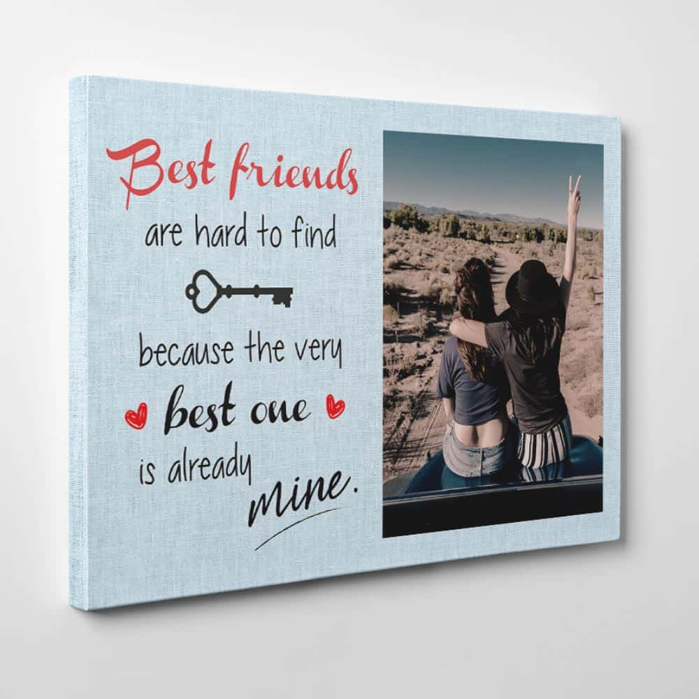 Best Friends Are Hard to Find Custom Photo Canvas