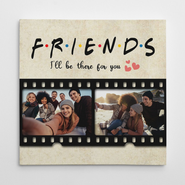 I'll Be There For You Photo Canvas