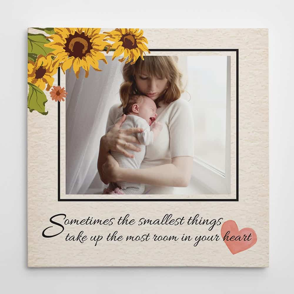 Sometimes the smallest things take up the most room in your heart custom photo canvas