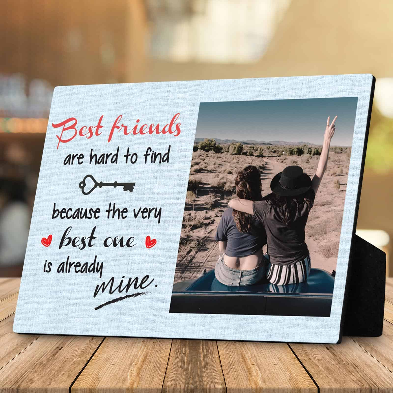 Best Friends Are Hard To Find Desktop Photo Plaque As A Sweet Sixteen Gift For Her