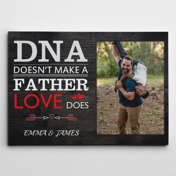 DNA Doesn't Make a Father - Love Does Stepdad Custom Photo Canvas
