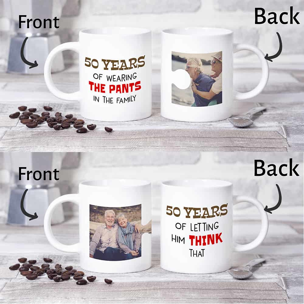 50 Years Of Wearing The Pants In The Family And 50 Years Of Letting Him Think That photo mug