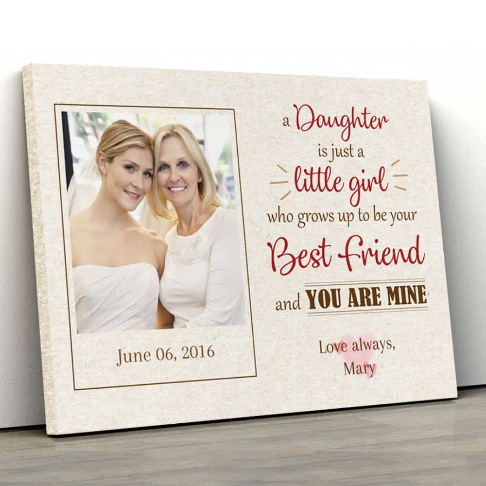 A Daughter Is Just A Little Girl Photo Canvas Print on a flat surface