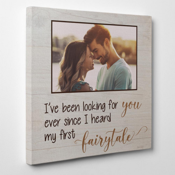 I've Been Looking For You - Square Custom Photo Canvas