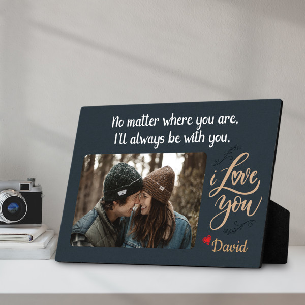 I'll Always Be With You Desktop Photo Plaque on desk
