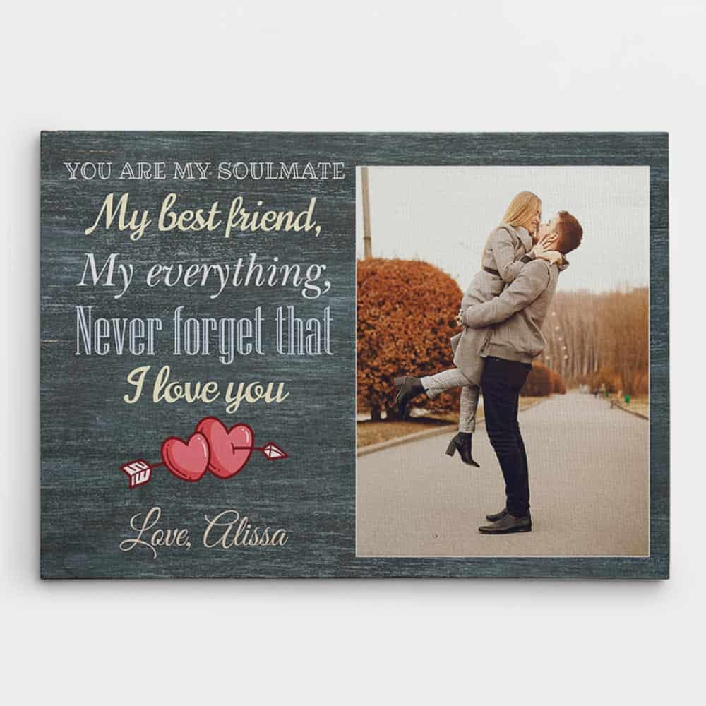 You Are My Soulmate, My Best Friend, My Everything Canvas Print