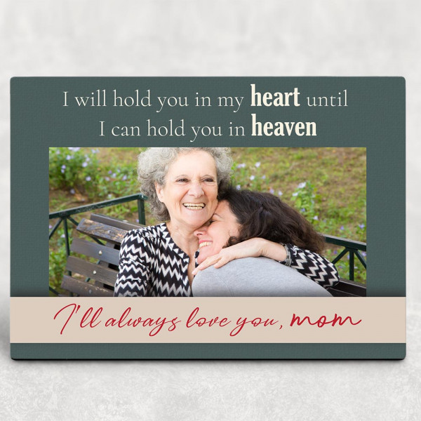 I'll Hold You In My Heart Until I Can Hold You In Heaven Photo Plaque
