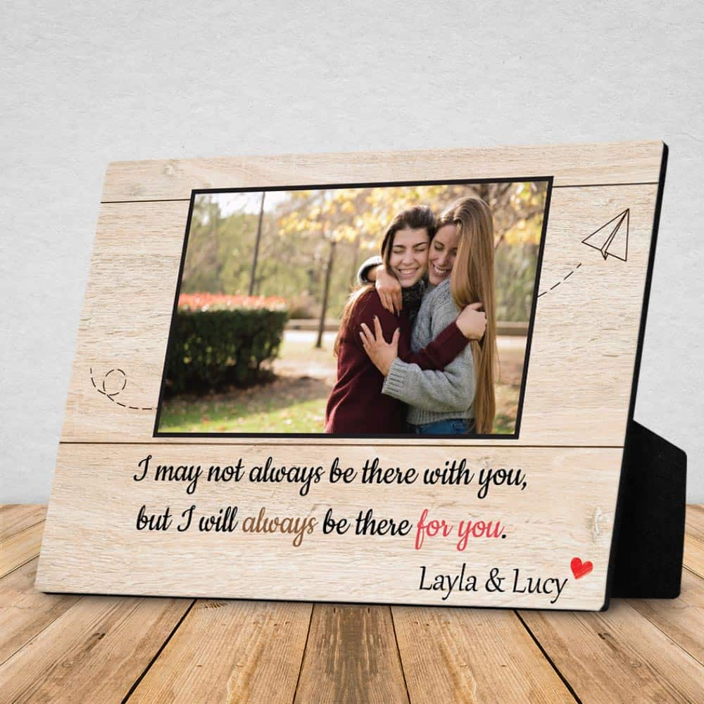 i will always be there for you custom photo plaque