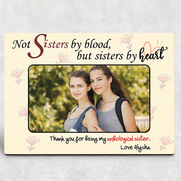 not sisters by blood but sisters by heart photo plaque