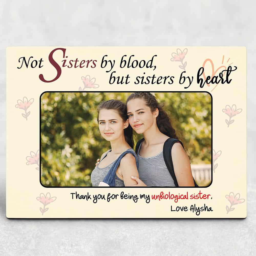 Not Sisters By Blood But Sisters By Heart Desktop Photo Plaque