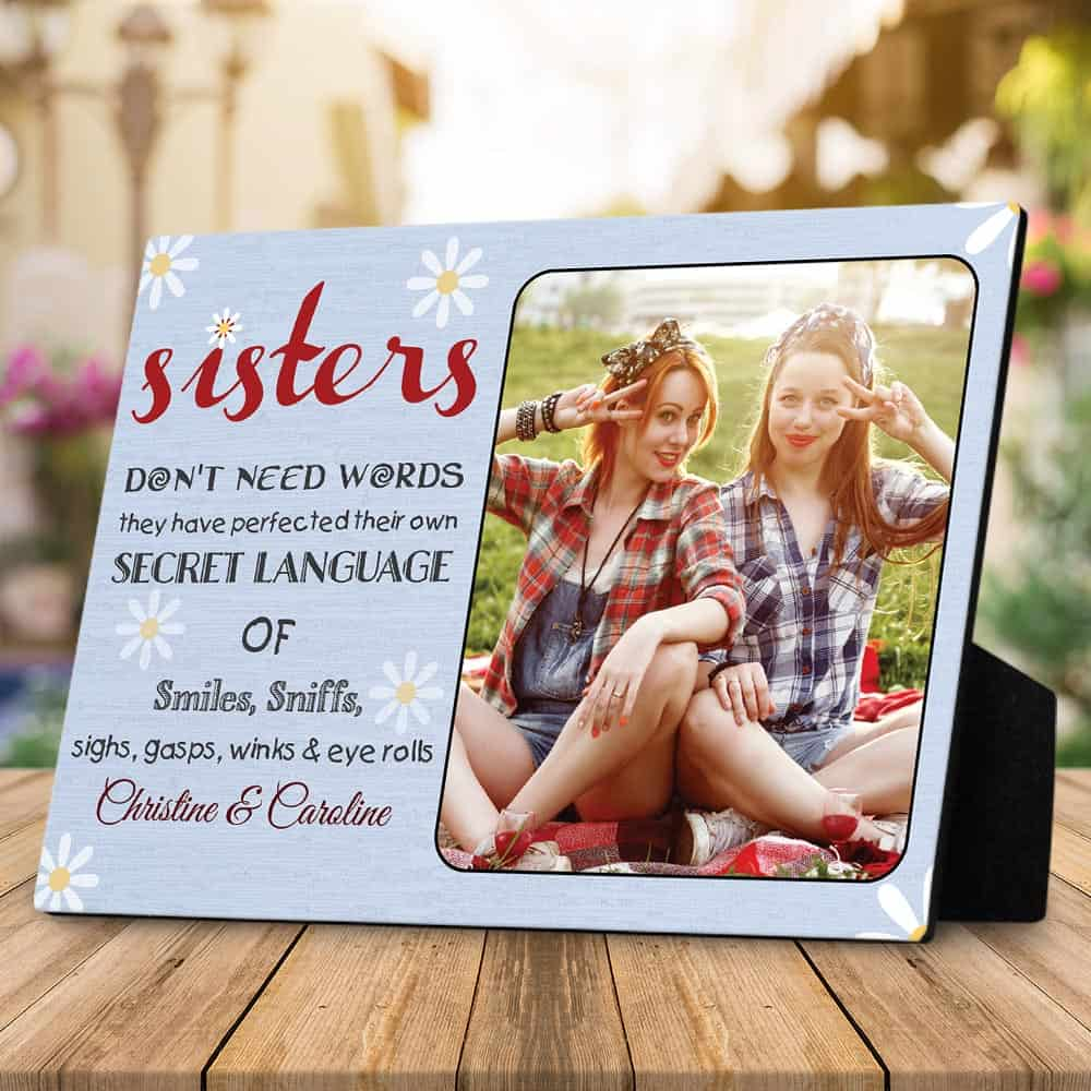 sisters don't need words desktop photo plaque