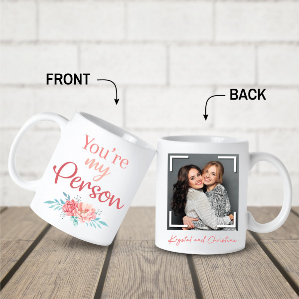 you're my person custom photo mug - gift idea for best friend