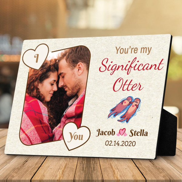 You Are My Significant Otter Photo Desktop Plaque