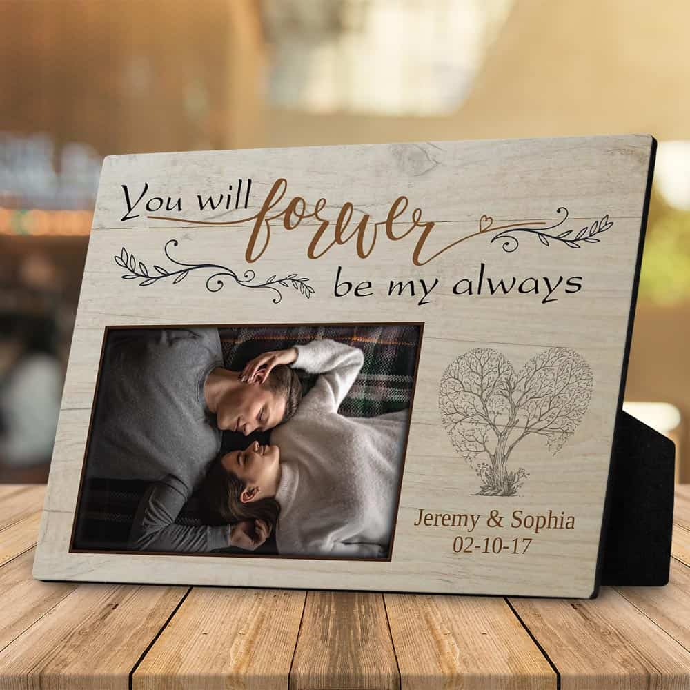 you will forever be my always custom desktop photo plaque