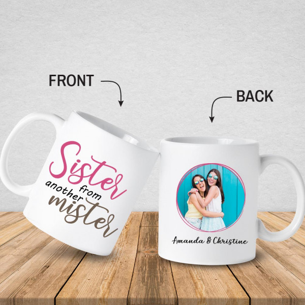 Sister From Another Mister Photo Mug - Front And Back