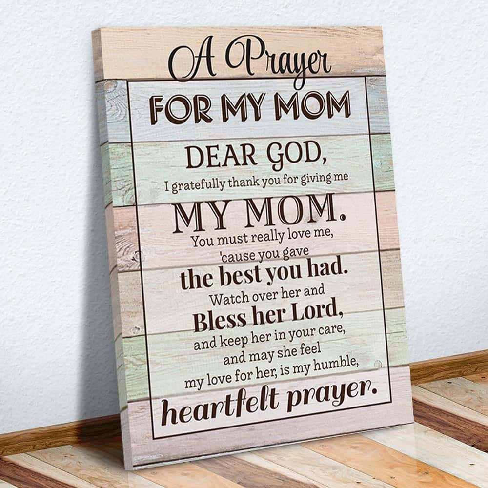 A Prayer For My Mom - Mother's Day Prayer - Canvas Print On The Floor