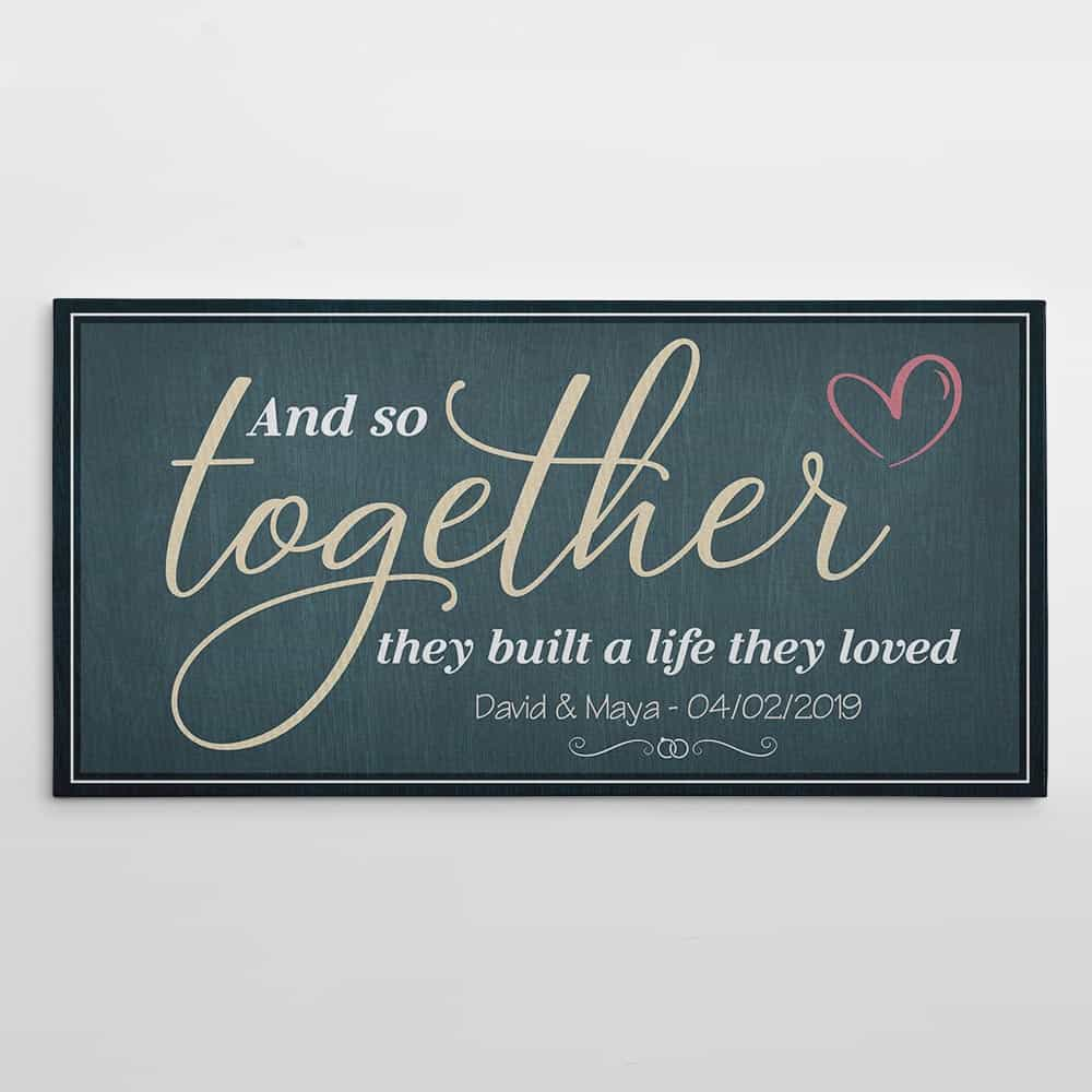 And So Together They Built a Life They Loved custom canvas sign