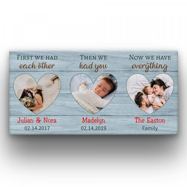 First We Had Each Other, Then We Had You, Now We Have Everything - Photo Canvas Print - 1 Kid