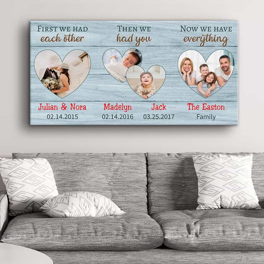 First We Had Each Other, Then We Had You, Now We Have Everything - Photo Canvas Print - 2 Kids option