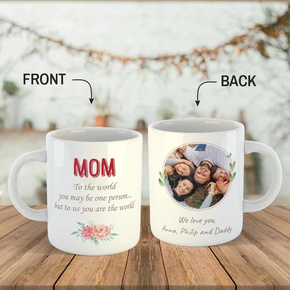 Mom To The World You May Be One Person, But To Us You Are The World - Photo Mug