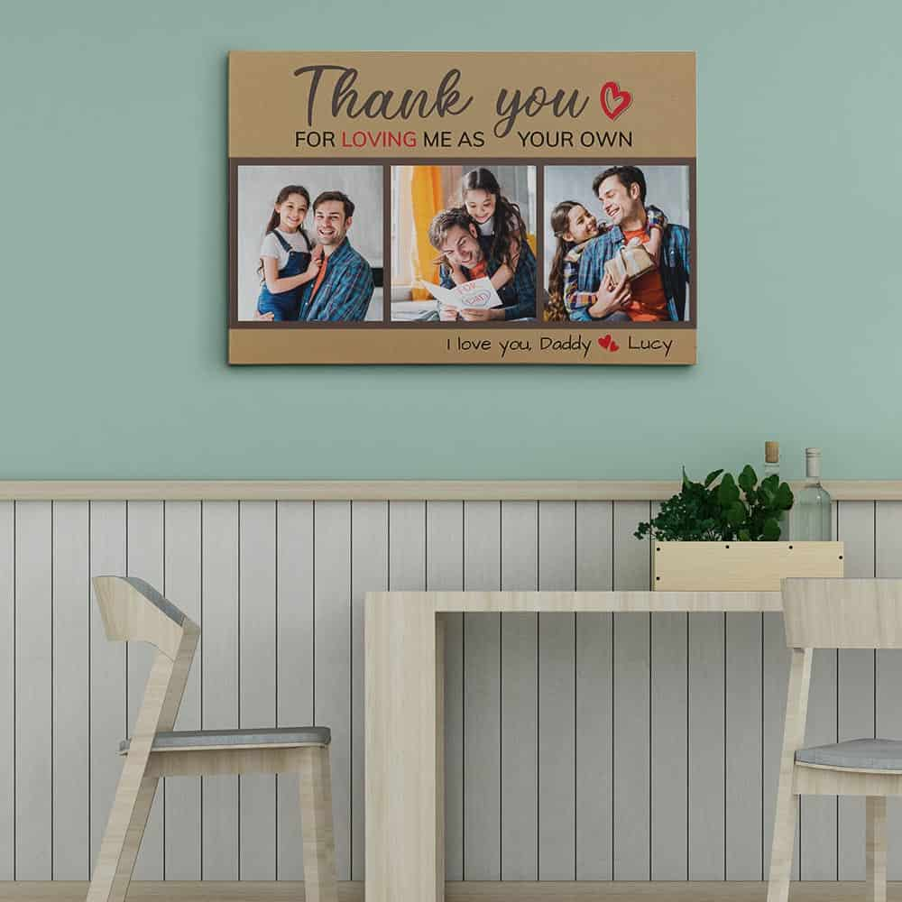 Thank You For Loving Me As Your Own Custom Photo Canvas Hanging On The Wall