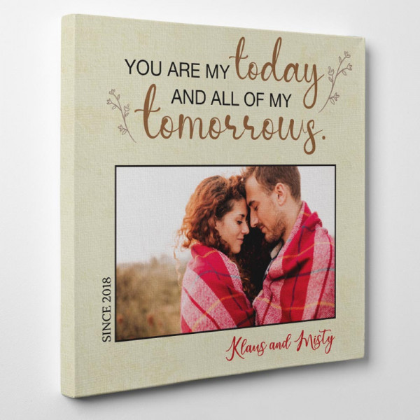 """The side view of a custom photo canvas with the quote """"You Are My Today And All Of My Tomorrows"""""""