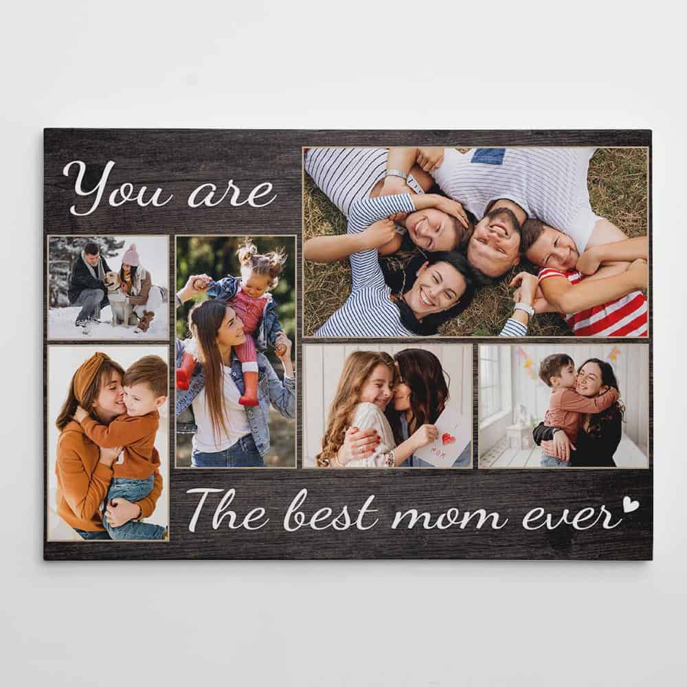 You Are The Best Mom Ever Photo Collage Canvas Print