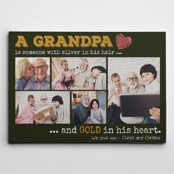 A grandfather is someone with silver in his hair and gold in his heart canvas print