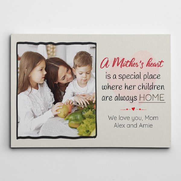 A mother's heart is a special place custom canvas print