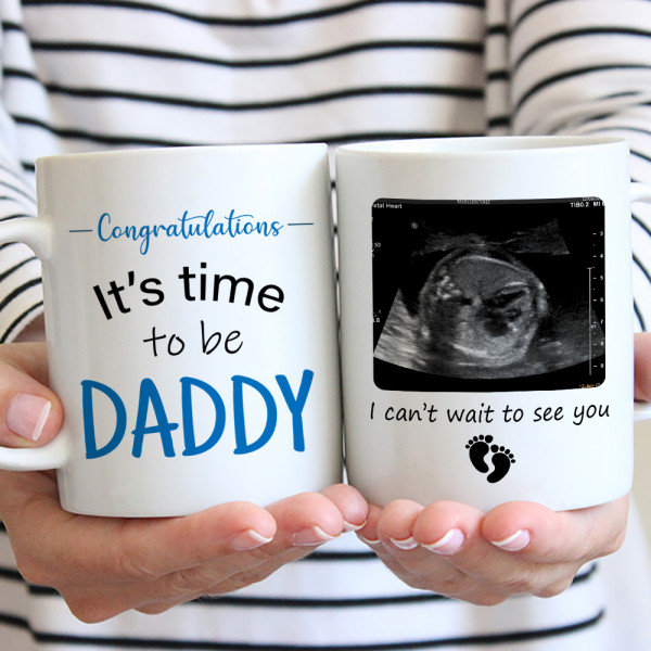 Congratulations! It's Time To Be Daddy - Custom Photo Mug