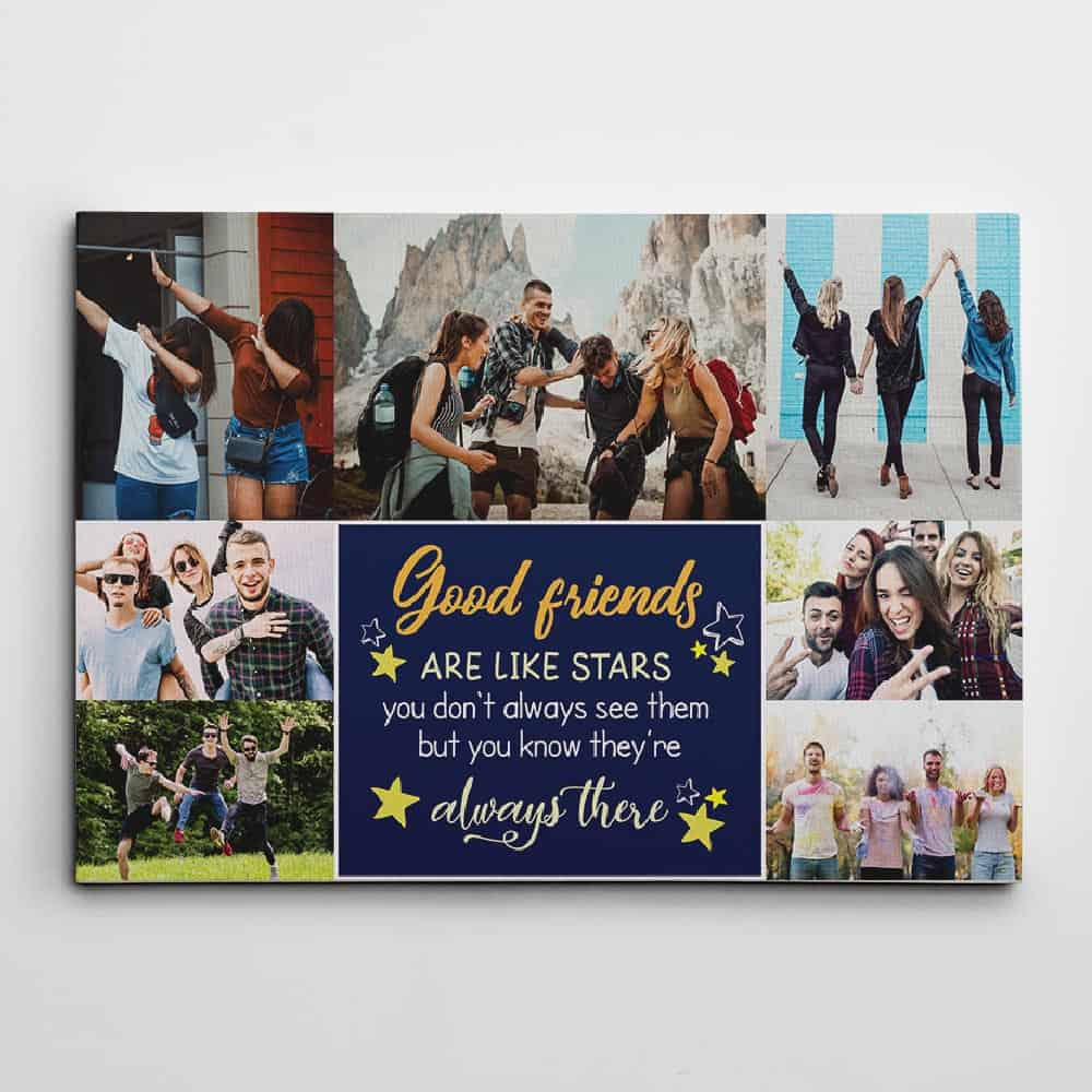 Good Friends Are Like Stars, You Don't Always See Them But You Know They're Always There - Custom Photo Canvas Print