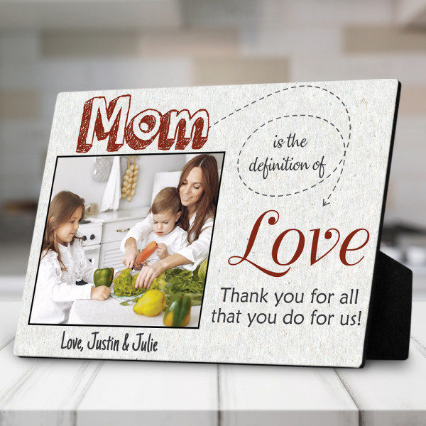 Mom is the definition of love plaque