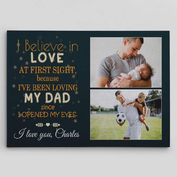 I Believe in Love At First Sight custom canvas print - gift for new dad