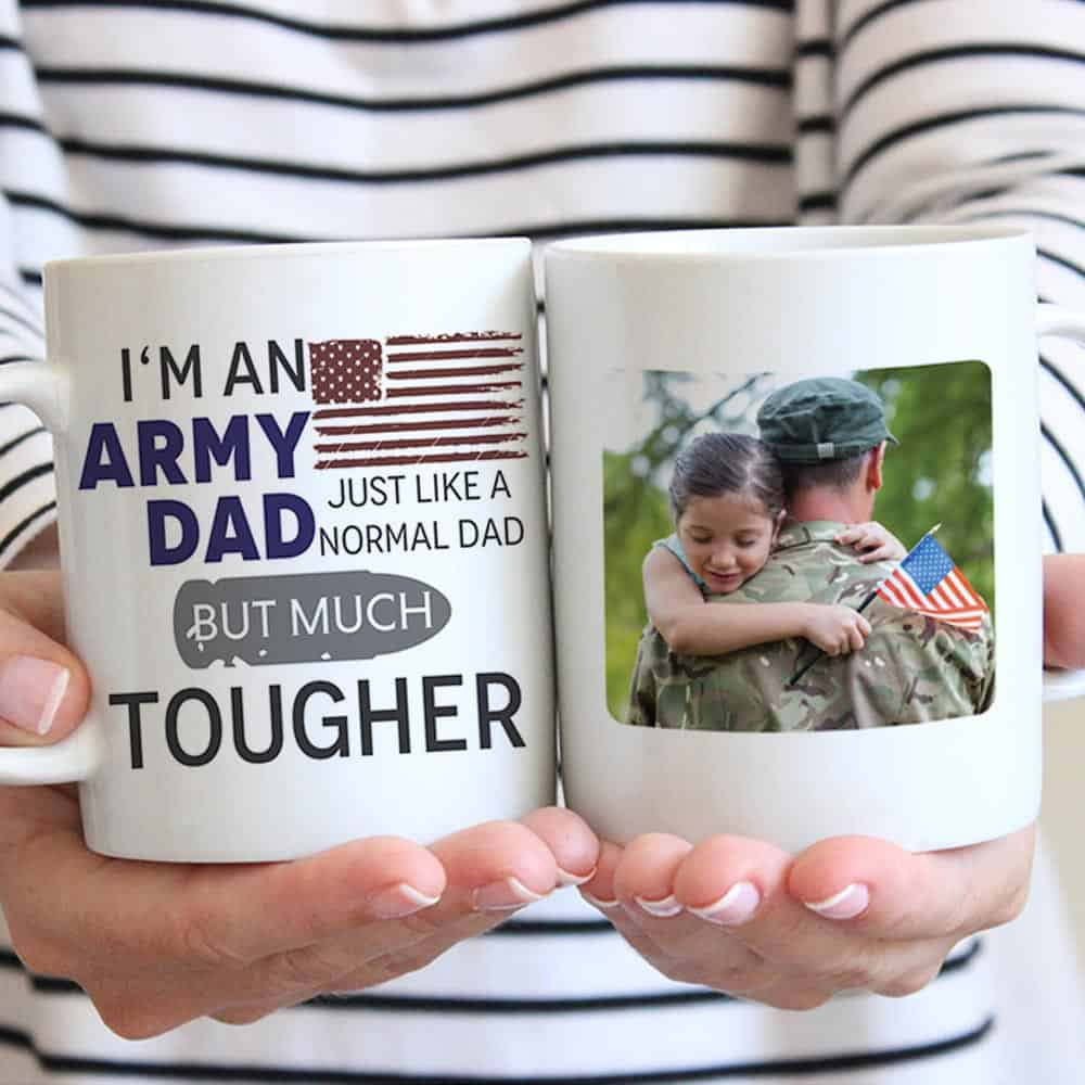 I'm An Army Dad Just Like A Normal Dad But Much Tougher - Custom Photo Mug