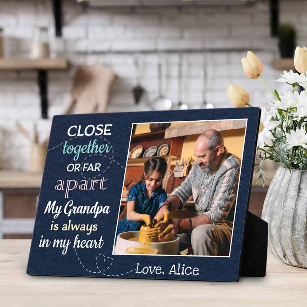 Close Together Or Far Apart My Grandpa Is Always In My Heart – Desktop Photo Plaque