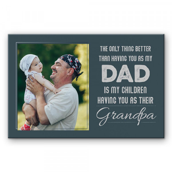 """""""the only thing better than having you as my dad"""" custom canvas print - gift for dad"""