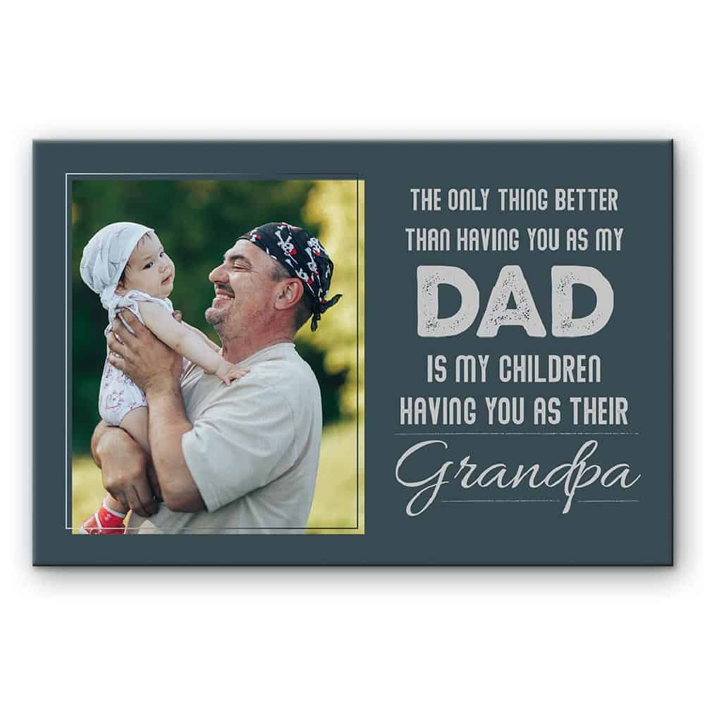 """the only thing better than having you as my dad"" custom canvas print - gift for dad"