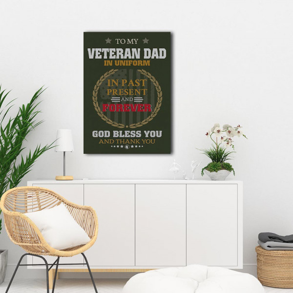 To My Veteran Dad In Uniform In Past Present And Forever - Canvas Print