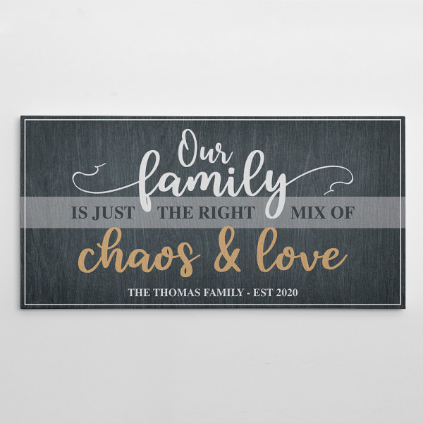 our family just the right mix of chaos and love canvas print