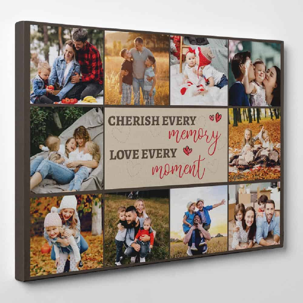 a photo collage canvas print with a saying Cherish Every Memory Love Every Moment