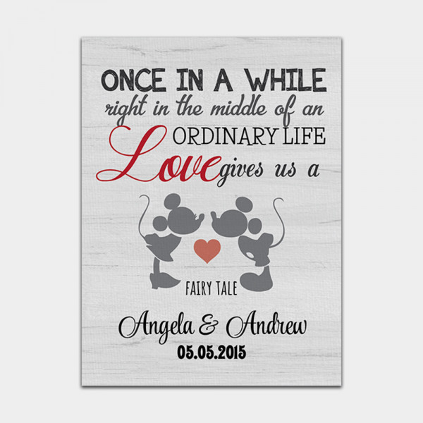 Once In A While Right In The Middle Of An Ordinary Life, Love Gives Us A Fairytale Custom Canvas Print