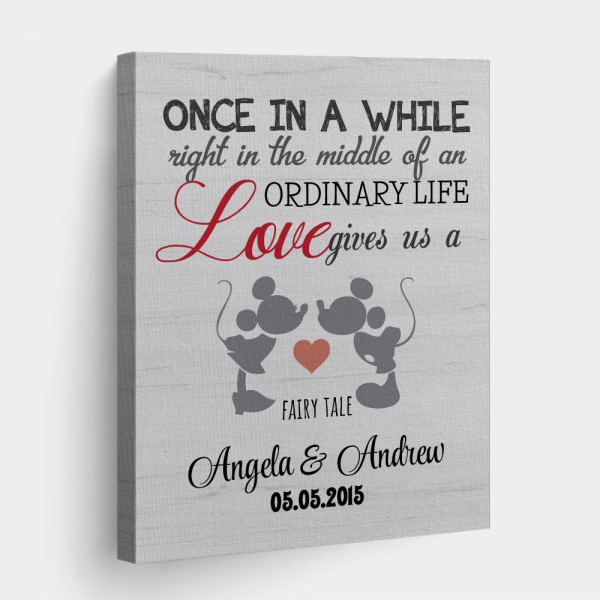 Once In A While Right In The Middle Of An Ordinary Life, Love Gives Us A Fairytale Custom Canvas Print - Side View