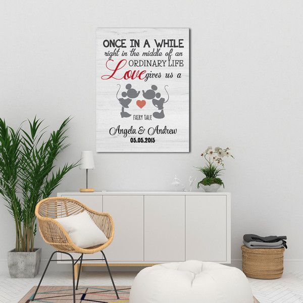 Once In A While Right In The Middle Of An Ordinary Life, Love Gives Us A Fairytale Custom Canvas Print - Hanging On The Wall
