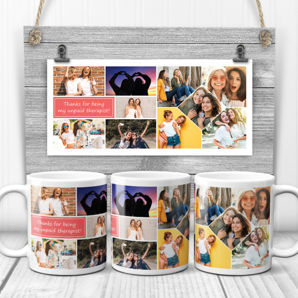 Thanks for Being My Unpaid Therapist photo collage mug - gift for best friend